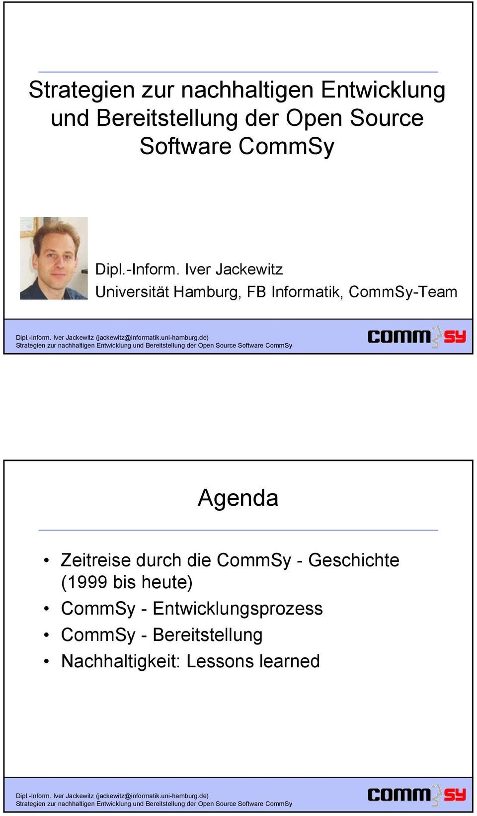 Iver Jackewitz Universität Hamburg, FB Informatik, CommSy-Team Agenda