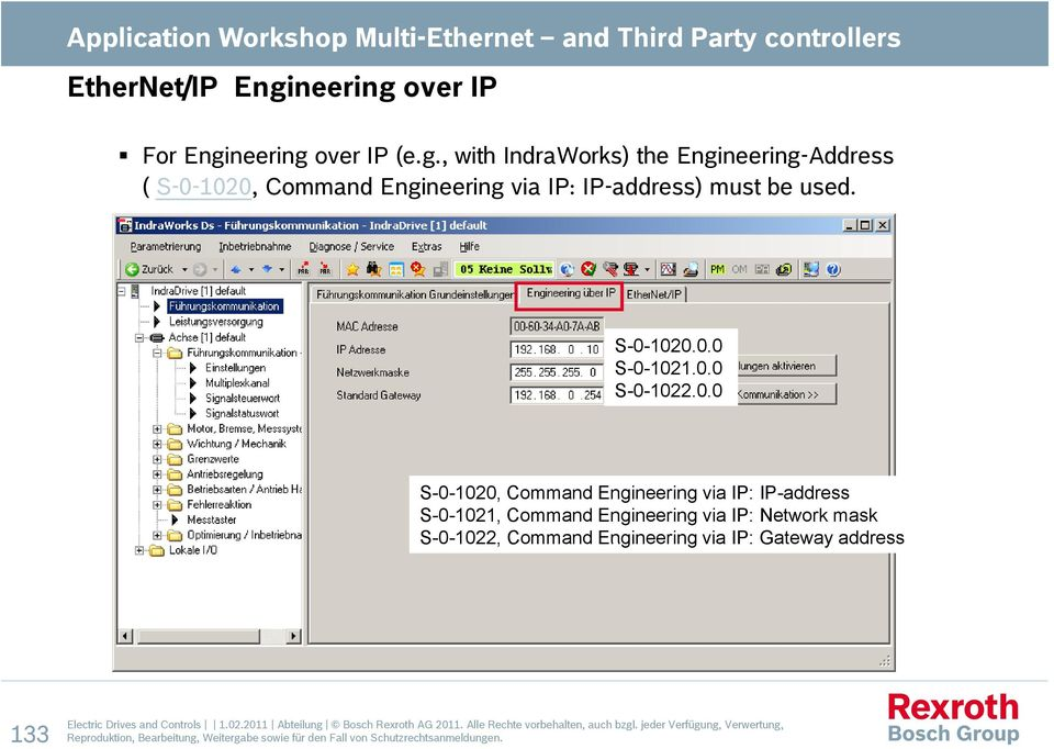 Network mask S-0-1022, Command Engineering via IP: Gateway address 133 Electric Drives and Controls 1.02.2011 Abteilung Bosch Rexroth AG 2011.