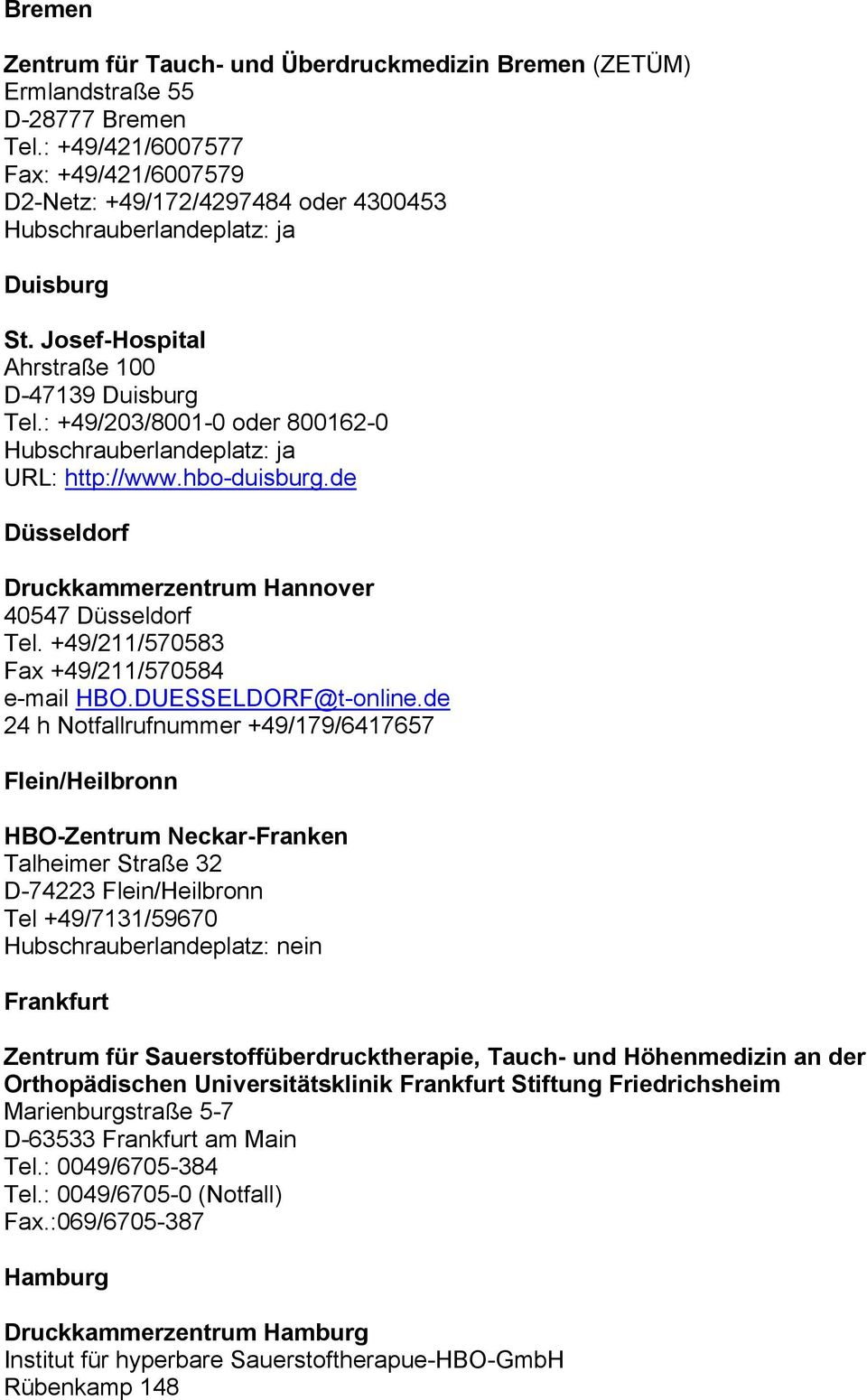 +49/211/570583 Fax +49/211/570584 e-mail HBO.DUESSELDORF@t-online.