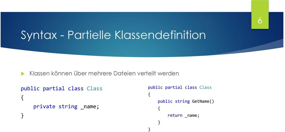 partial class Class { private string _name; public