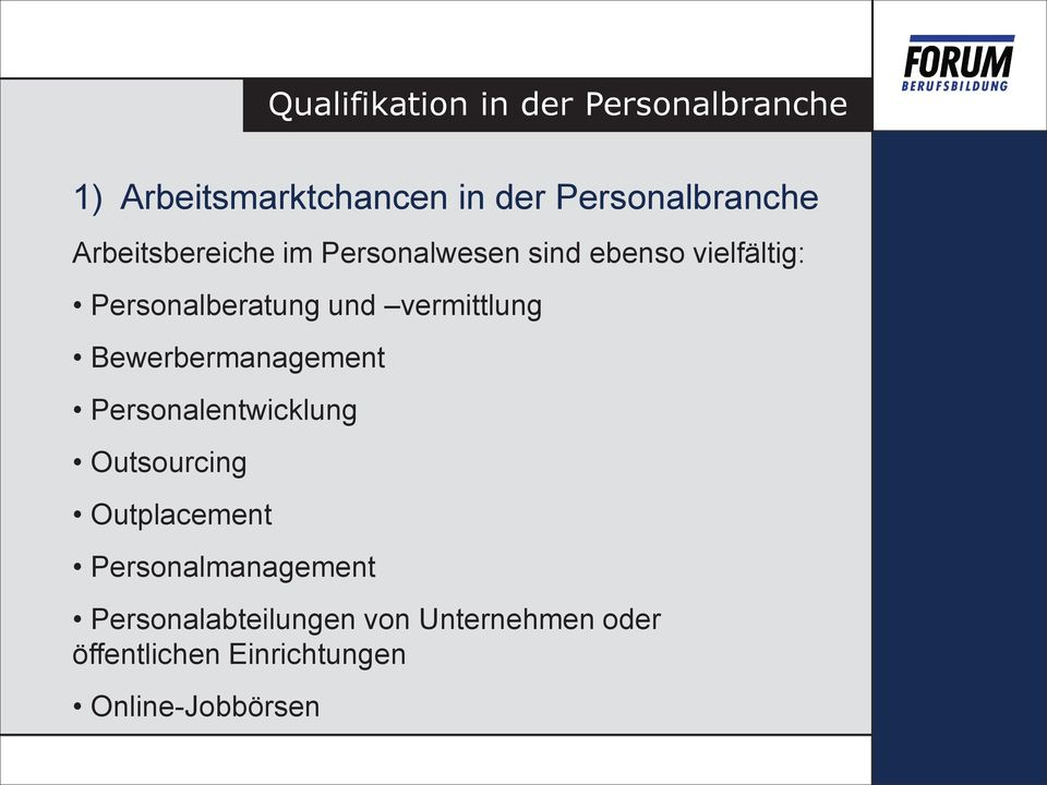 Bewerbermanagement Personalentwicklung Outsourcing Outplacement