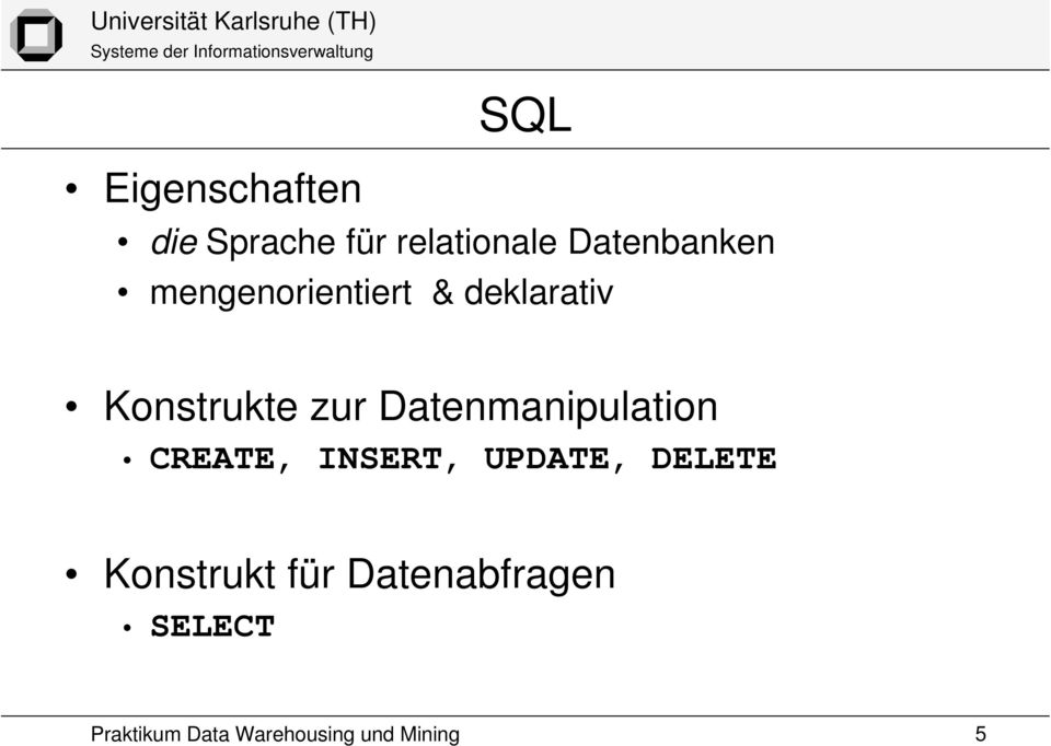 Konstrukte zur Datenmanipulation CREATE,