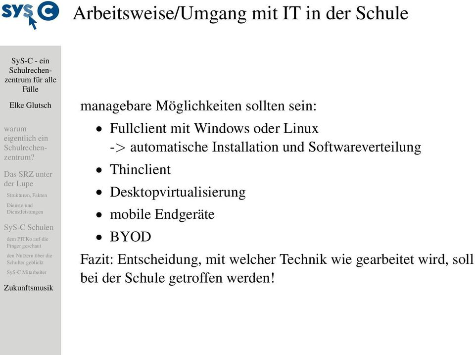 Softwareverteilung Thinclient Desktopvirtualisierung mobile Endgeräte BYOD