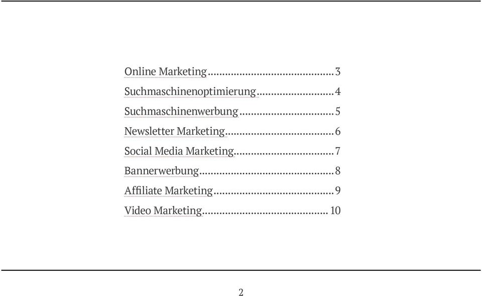 ..6 Social Media Marketing...7 Bannerwerbung.