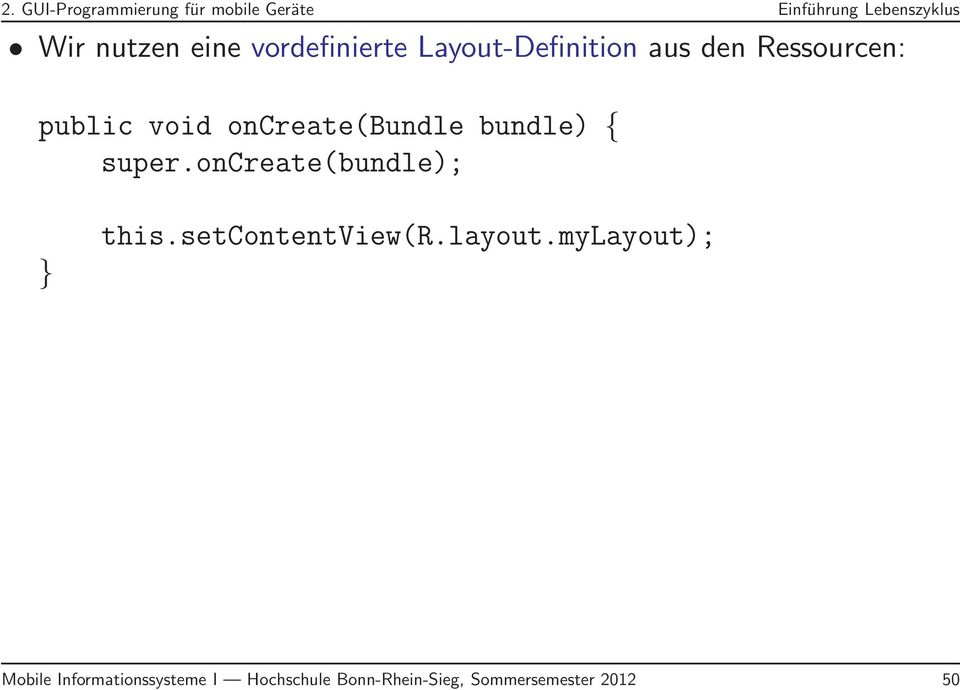 oncreate(bundle); } this.setcontentview(r.layout.