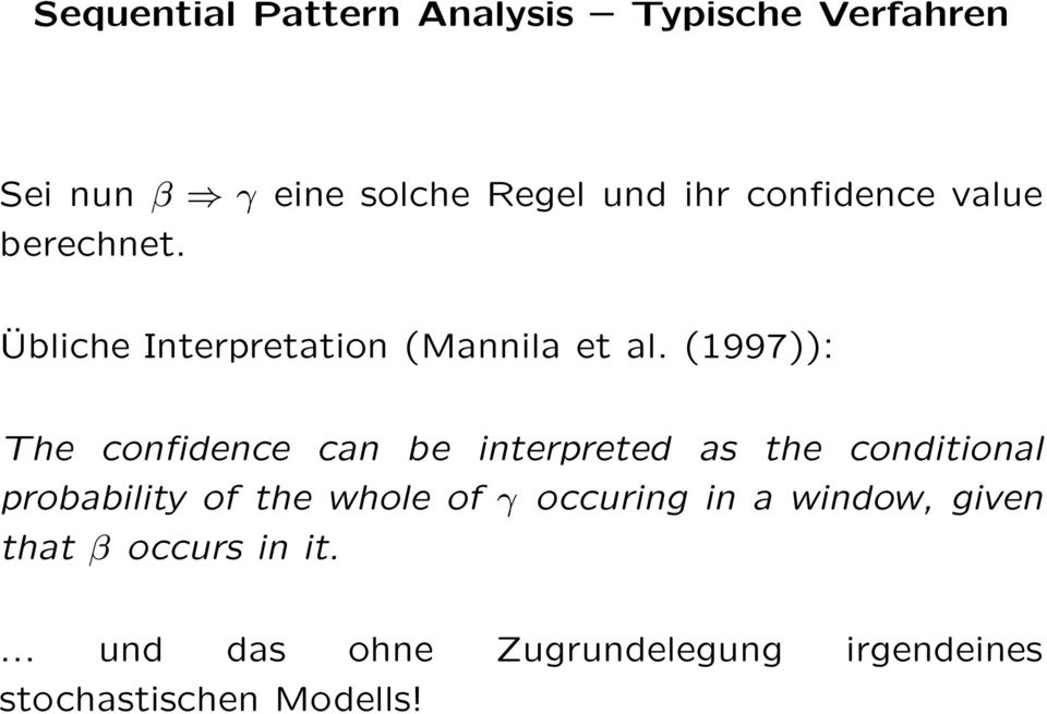 (1997)): The confidence can be interpreted as the conditional probability of the whole of