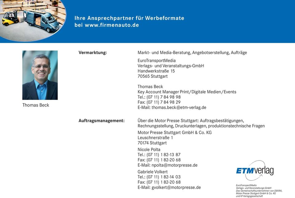 Manager Print/Digitale Medien/Events Tel.: (07 11) 7 84 98 98 Fax: (07 11) 7 84 98 29 E-Mail: thomas.beck@etm-verlag.