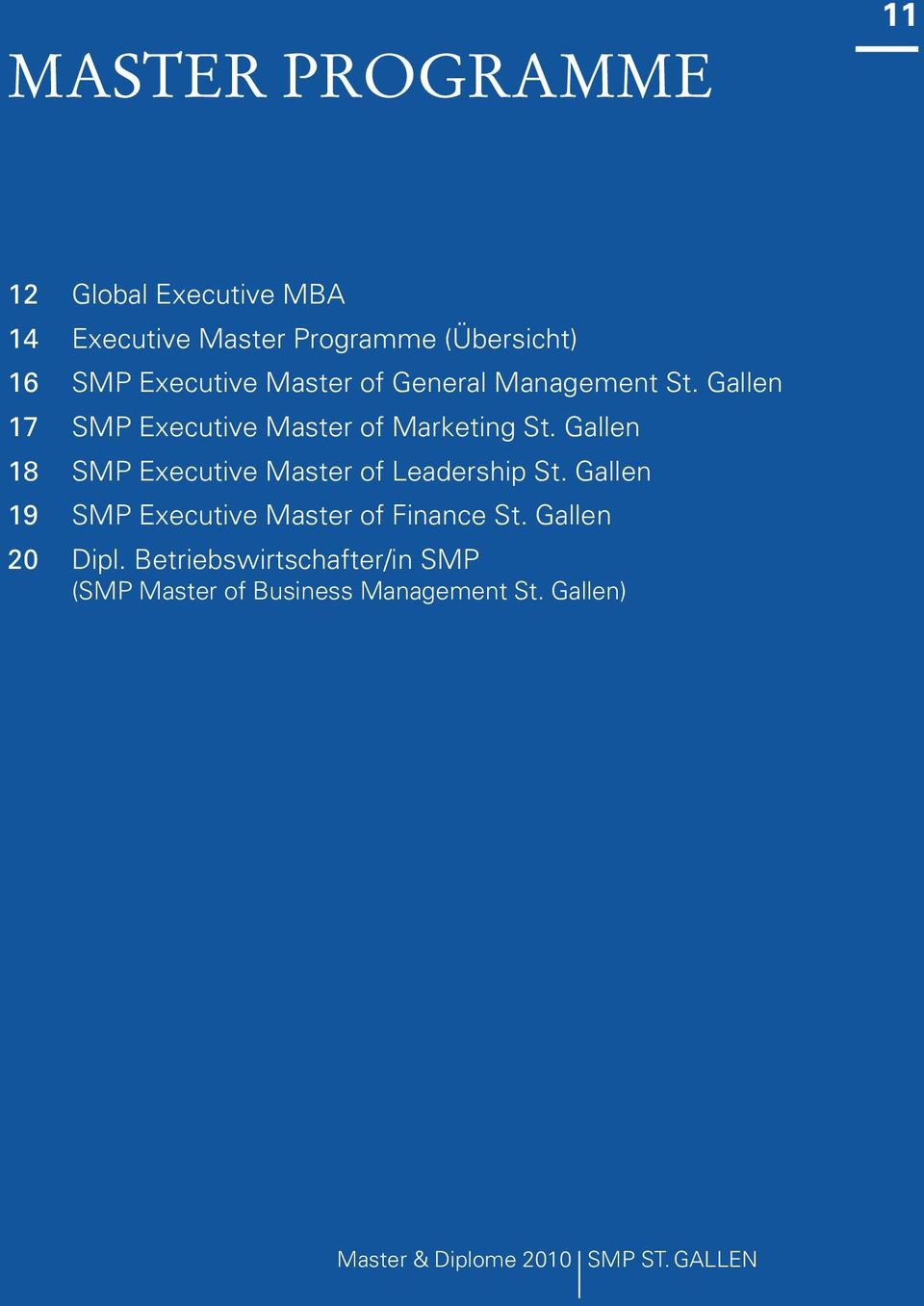 Gallen 18 SMP Executive Master of Leadership St. Gallen 19 SMP Executive Master of Finance St.