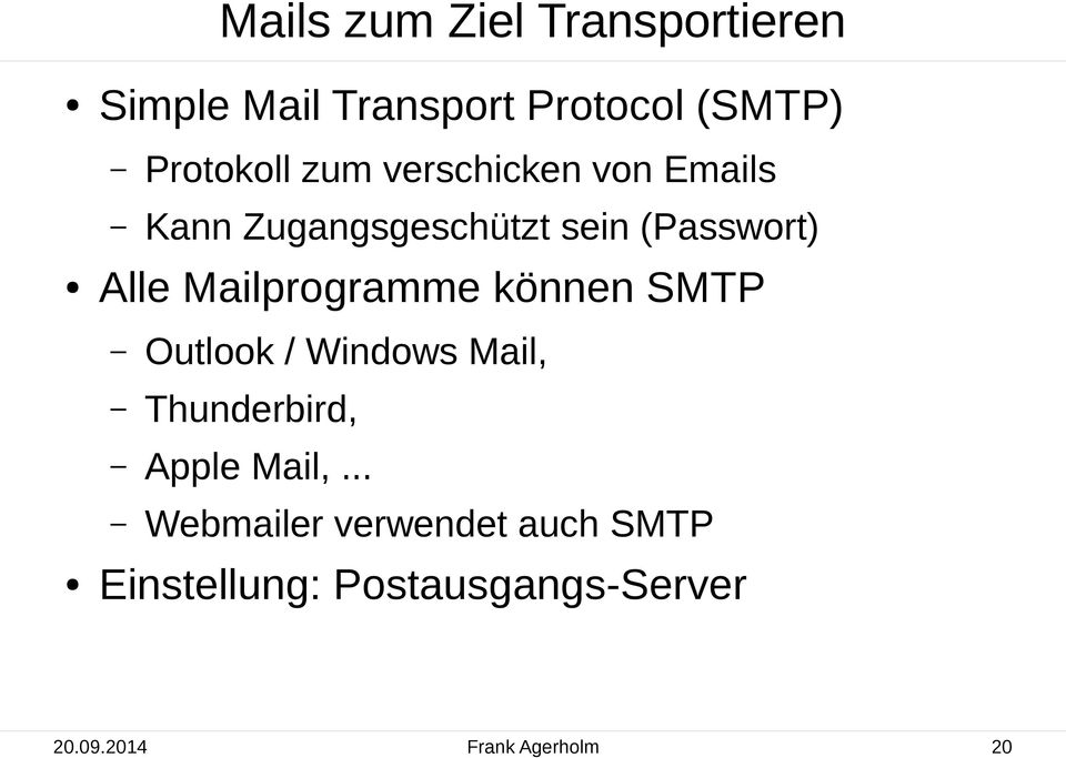 programme können SMTP Outlook / Windows, Thunderbird, Apple,.