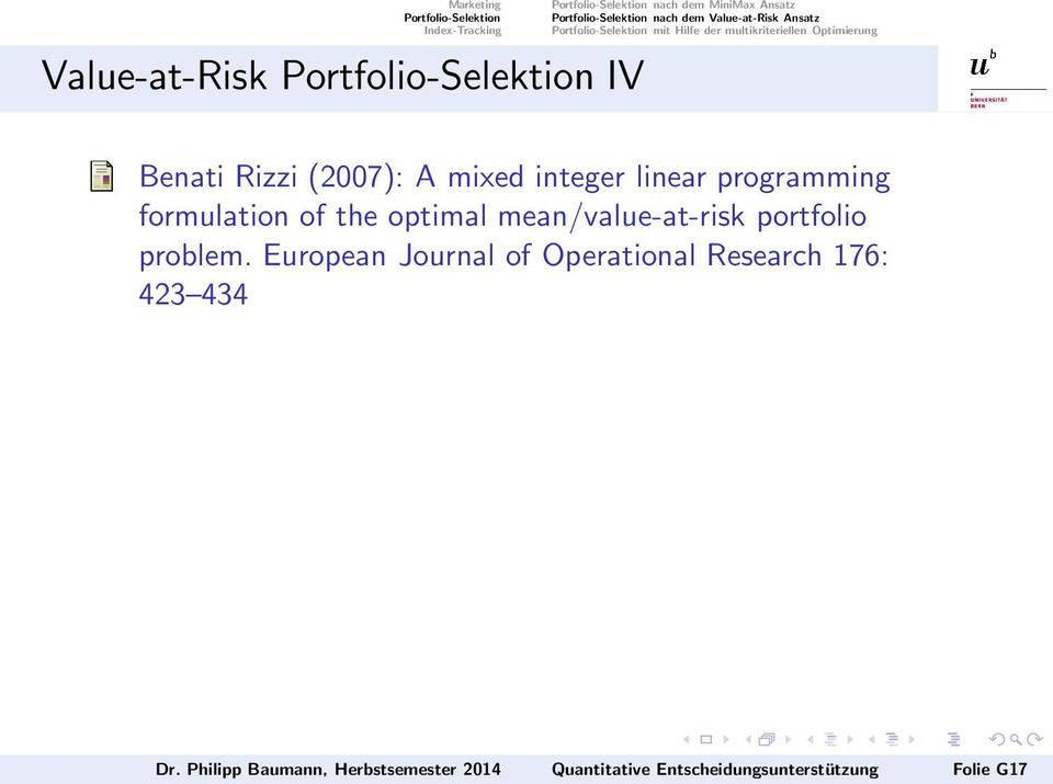 Rizzi (2007): A mixed integer linear programming formulation of the optimal mean/value-at-risk portfolio problem.