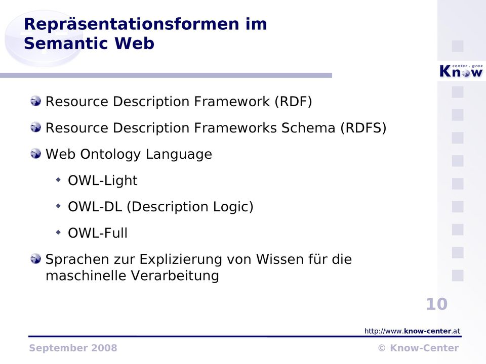 Ontology Language OWL-Light OWL-DL (Description Logic) OWL-Full