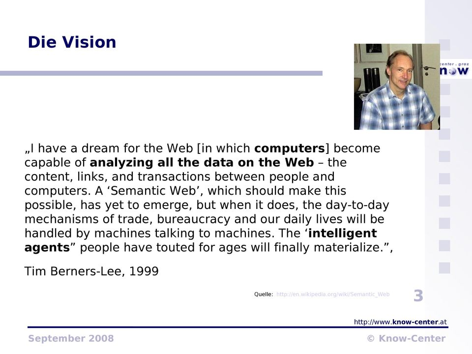 A Semantic Web, which should make this possible, has yet to emerge, but when it does, the day-to-day mechanisms of trade,