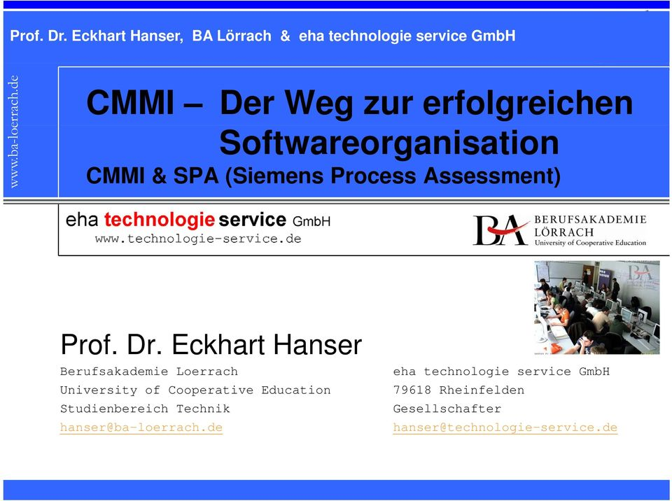 Eckhart Hanser Berufsakademie Loerrach University of Cooperative Education Studienbereich Technik hanser@ba-loerrach.