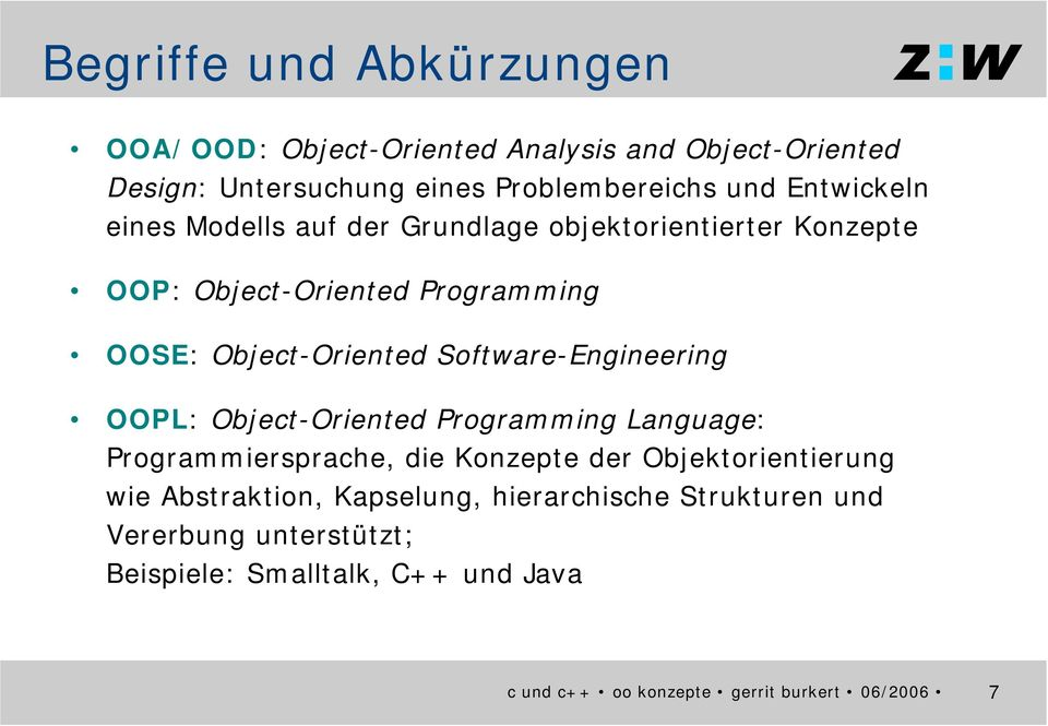 Object-Oriented Software-Engineering OOPL: Object-Oriented Programming Language: Programmiersprache, die Konzepte der