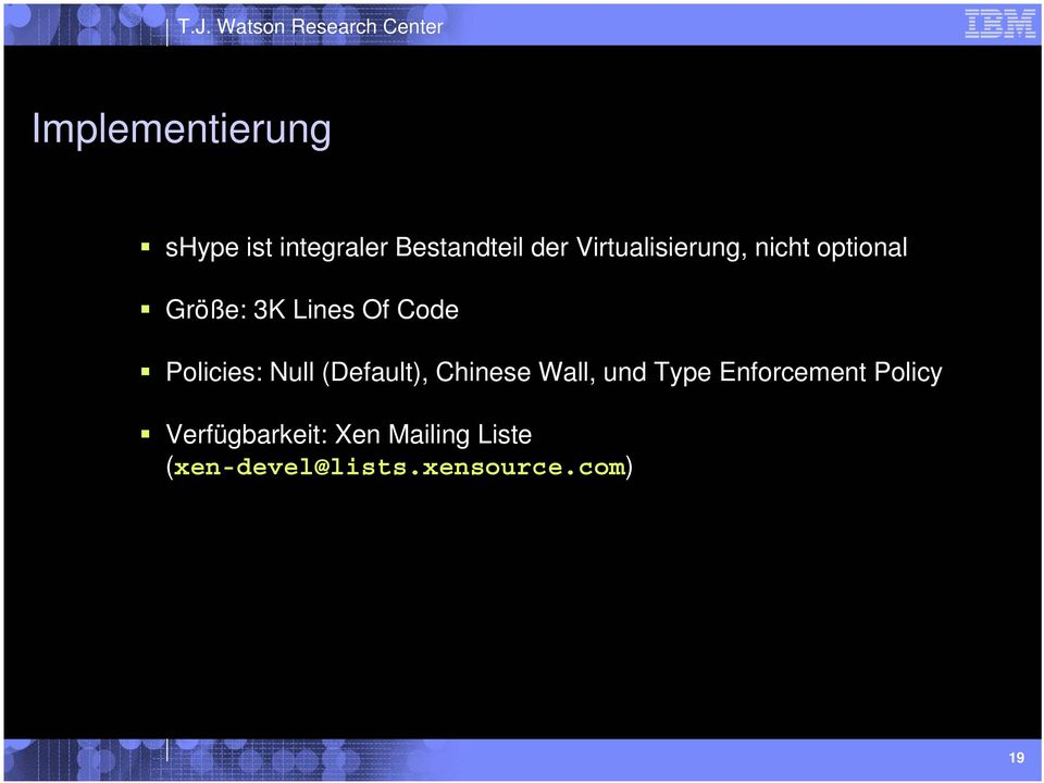 Policies: Null (Default), Chinese Wall, und Type Enforcement