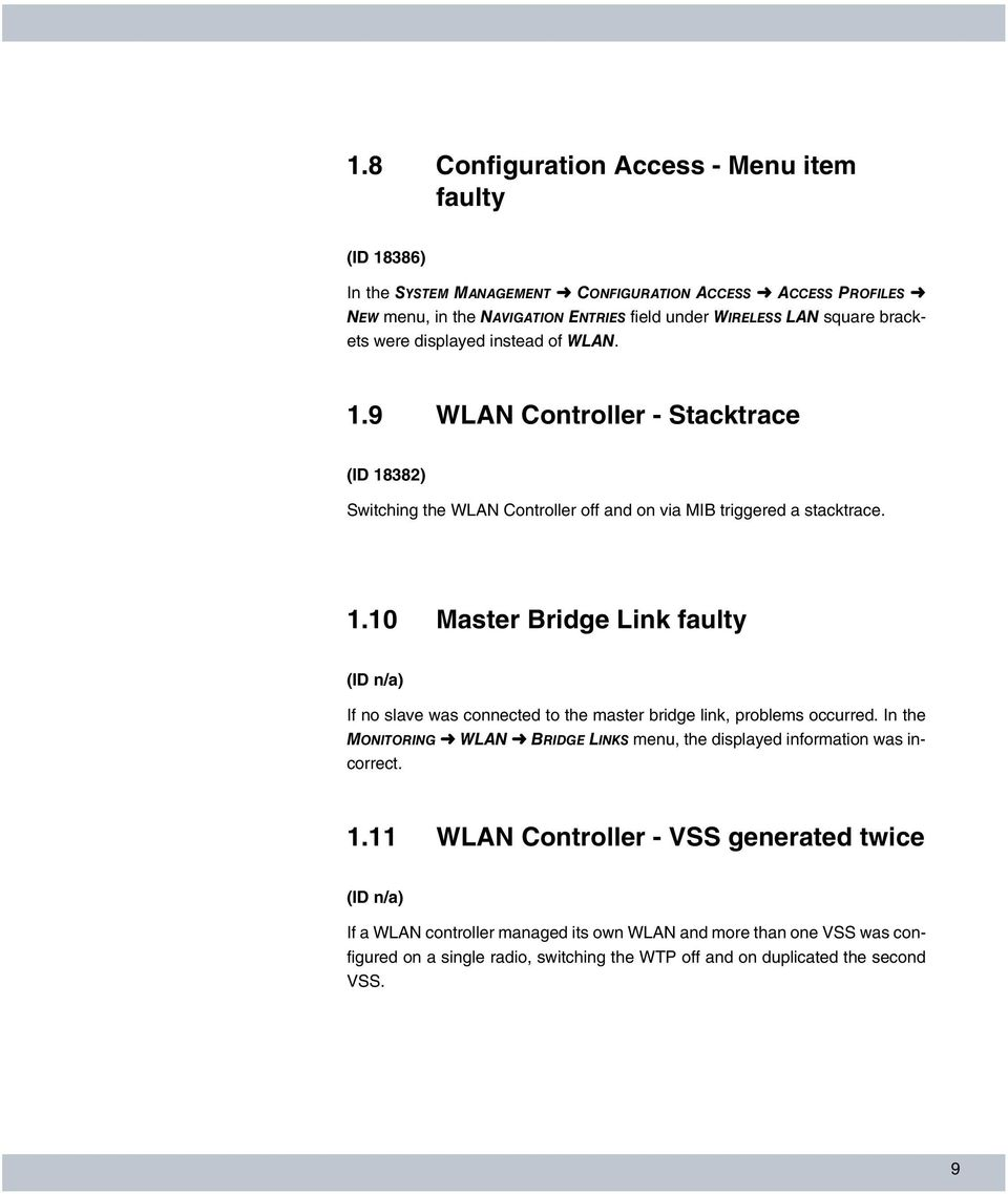 In the MONITORING WLAN BRIDGE LINKS menu, the displayed information was incorrect. 1.