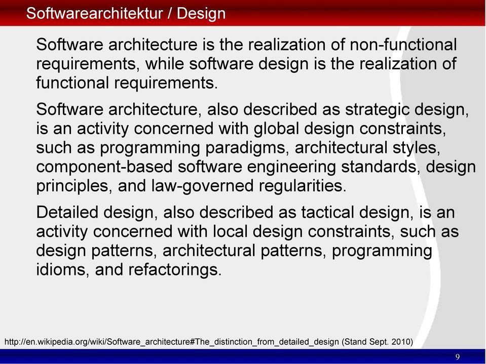 software engineering standards, design principles, and law-governed regularities.