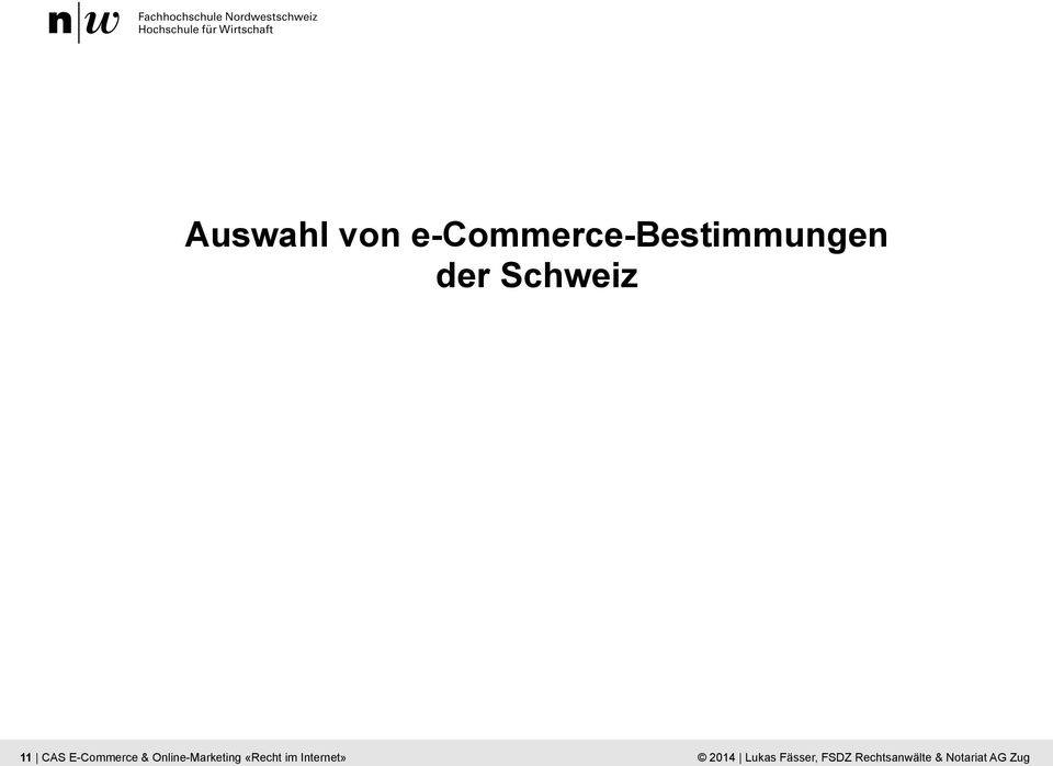 Wirtschaft 11 11 CAS E-Commerce & Online-Marketing «Recht
