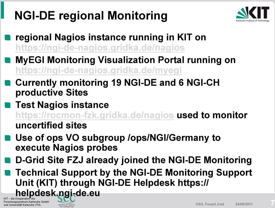 Test Nagios instance https://rocmon-fzk.gridka.de/nagios used to monitor uncertified sites!