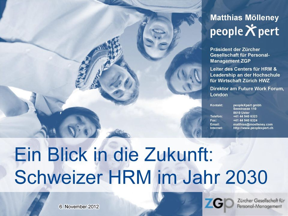 peoplexpert gmbh Seestrasse 110 8610 Uster Telefon: +41 44 940 6323 Fax: +41 44 940 6324 Email: