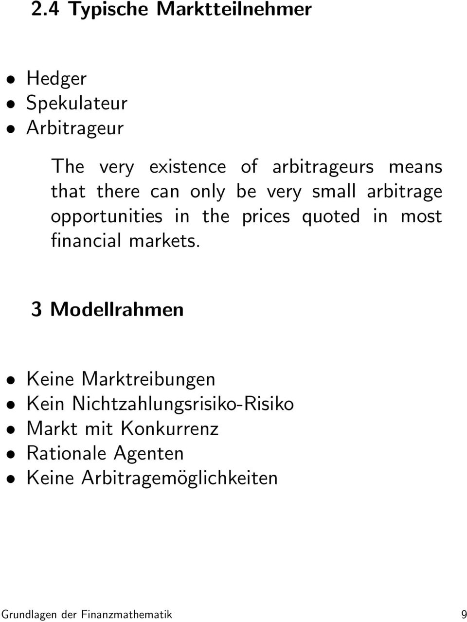 quoted in most financial markets.