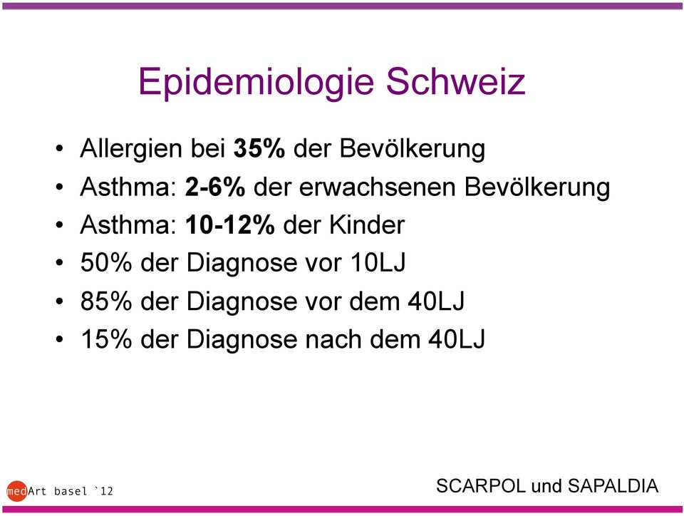 der Kinder 50% der Diagnose vor 10LJ 85% der Diagnose vor