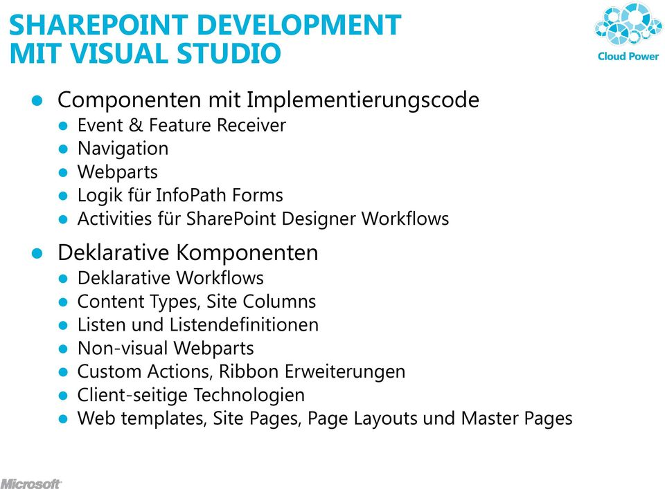 Komponenten Deklarative Workflows Content Types, Site Columns Listen und Listendefinitionen Non-visual