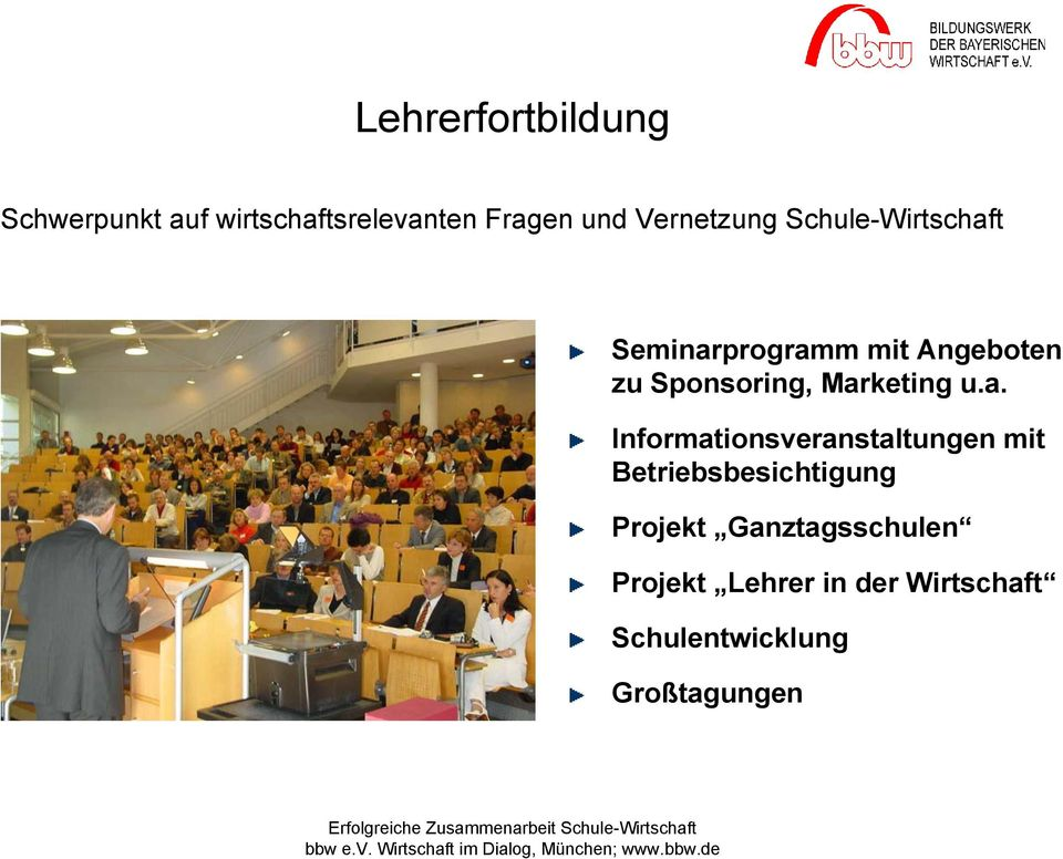 Marketing u.a. Informationsveranstaltungen mit Betriebsbesichtigung