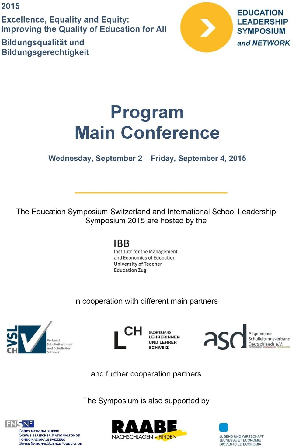 Education Symposium Switzerland and International School Leadership Symposium 2015 are hosted by the in