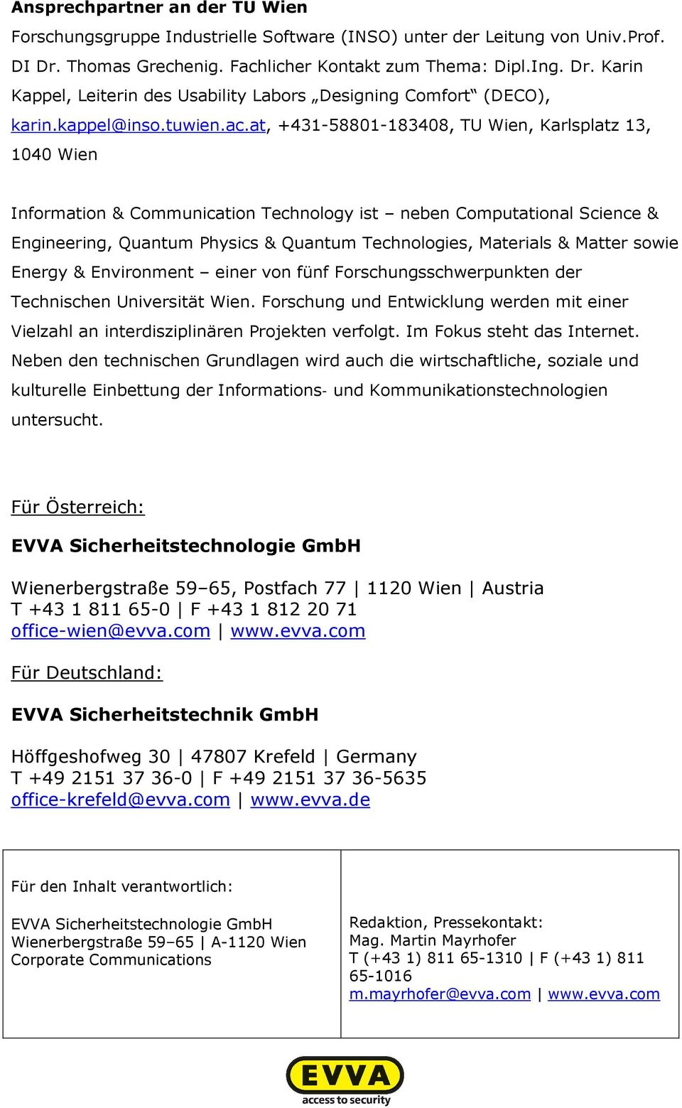 at, +431-58801-183408, TU Wien, Karlsplatz 13, 1040 Wien Information & Communication Technology ist neben Computational Science & Engineering, Quantum Physics & Quantum Technologies, Materials &