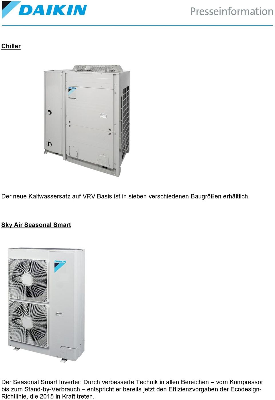 Sky Air Seasonal Smart Der Seasonal Smart Inverter: Durch verbesserte Technik in
