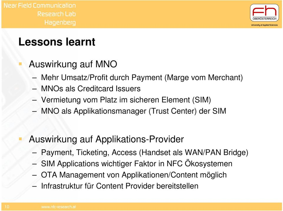 Auswirkung auf Applikations-Provider Payment, Ticketing, Access (Handset als WAN/PAN Bridge) SIM Applications