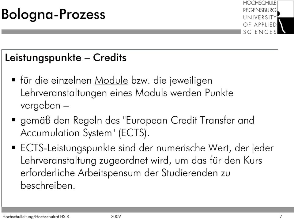 """European Credit Transfer and Accumulation System"" (ECTS)."