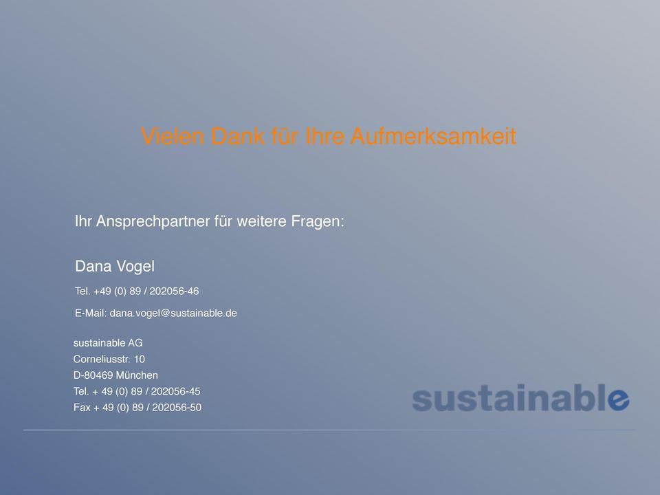 +49 (0) 89 / 202056-46 E-Mail: dana.vogel@sustainable.