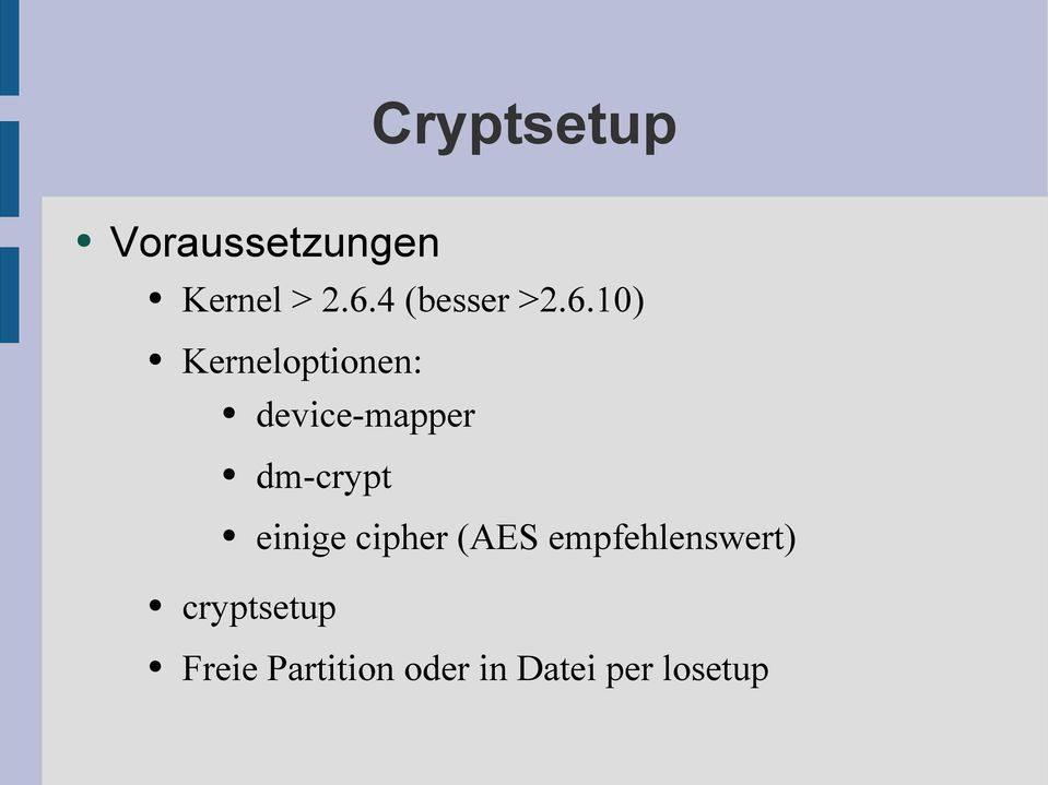 10) Kerneloptionen: device-mapper dm-crypt
