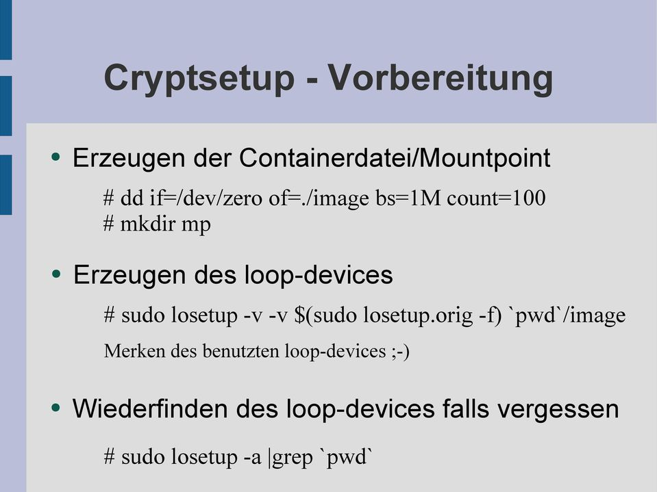 /image bs=1m count=100 # mkdir mp Erzeugen des loop-devices # sudo losetup -v