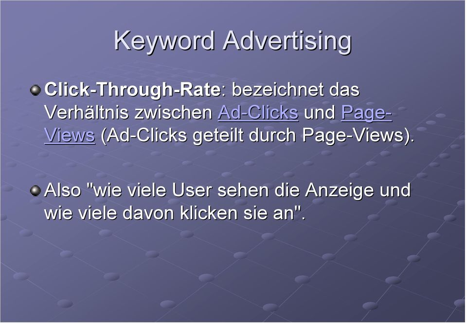 (Ad-Clicks geteilt durch Page-Views).