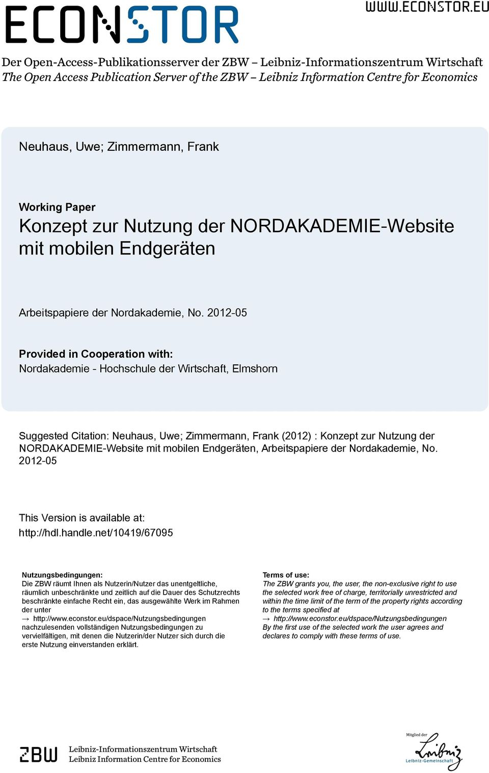 eu Der Open-Access-Publikationsserver der ZBW Leibniz-Informationszentrum Wirtschaft The Open Access Publication Server of the ZBW Leibniz Information Centre for Economics Neuhaus, Uwe; Zimmermann,