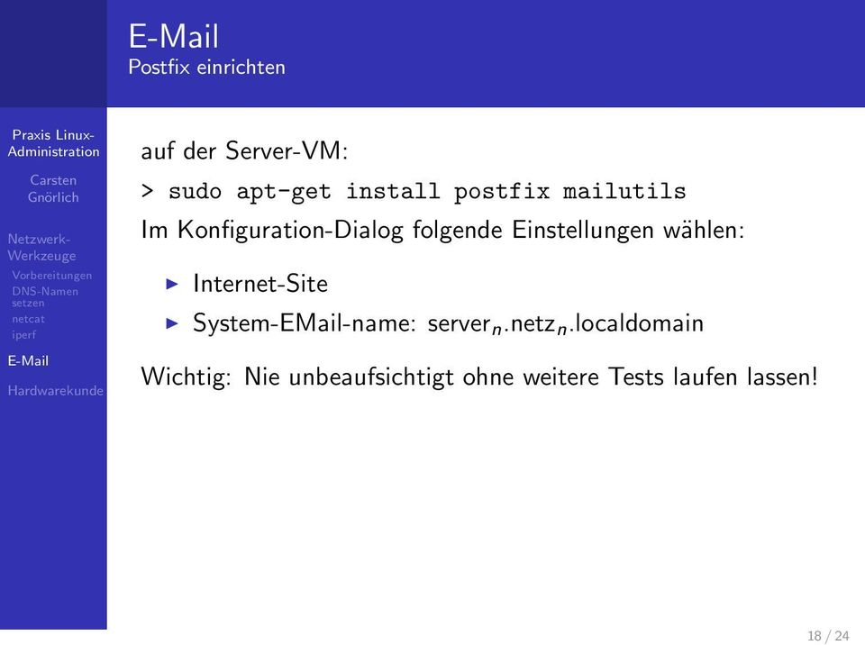 wählen: Internet-Site System-EMail-name: server n.netz n.