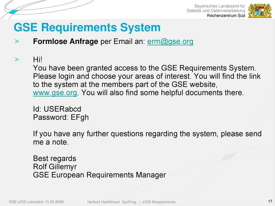 You will find the link to the system at the members part of the GSE website, www.gse.org.