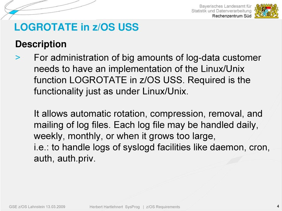 Required is the functionality just as under Linux/Unix.