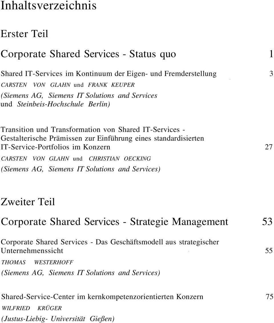 standardisierten IT-Service-Portfolios im Konzern 27 CARSTEN VON GLAHN und CHRISTIAN OECKING Zweiter Teil Corporate Shared Services - Strategie Management 53 Corporate Shared