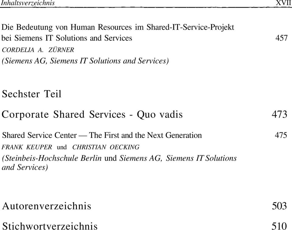 ZÜRNER Sechster Teil Corporate Shared Services - Quo vadis 473 Shared Service Center The First and the