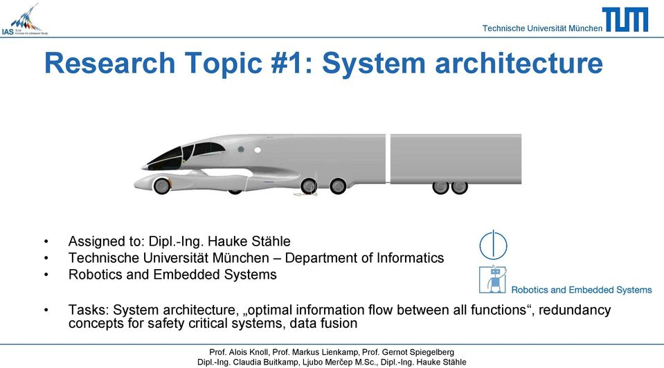 architecture, optimal information flow between all functions, redundancy concepts for safety critical systems, data