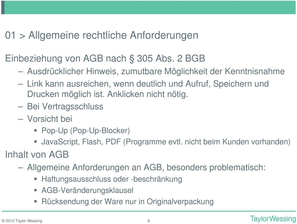 möglich ist. Anklicken nicht nötig. Bei Vertragsschluss Vorsicht bei Pop-Up (Pop-Up-Blocker) JavaScript, Flash, PDF (Programme evtl.
