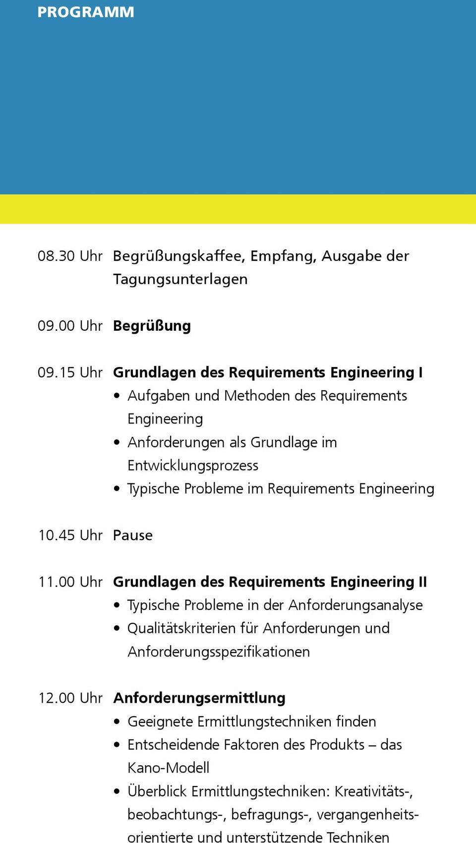 Requirements Engineering 10.45 Uhr Pause 11.