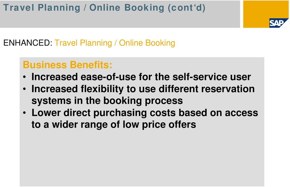 Increased flexibility to use different reservation systems in the booking