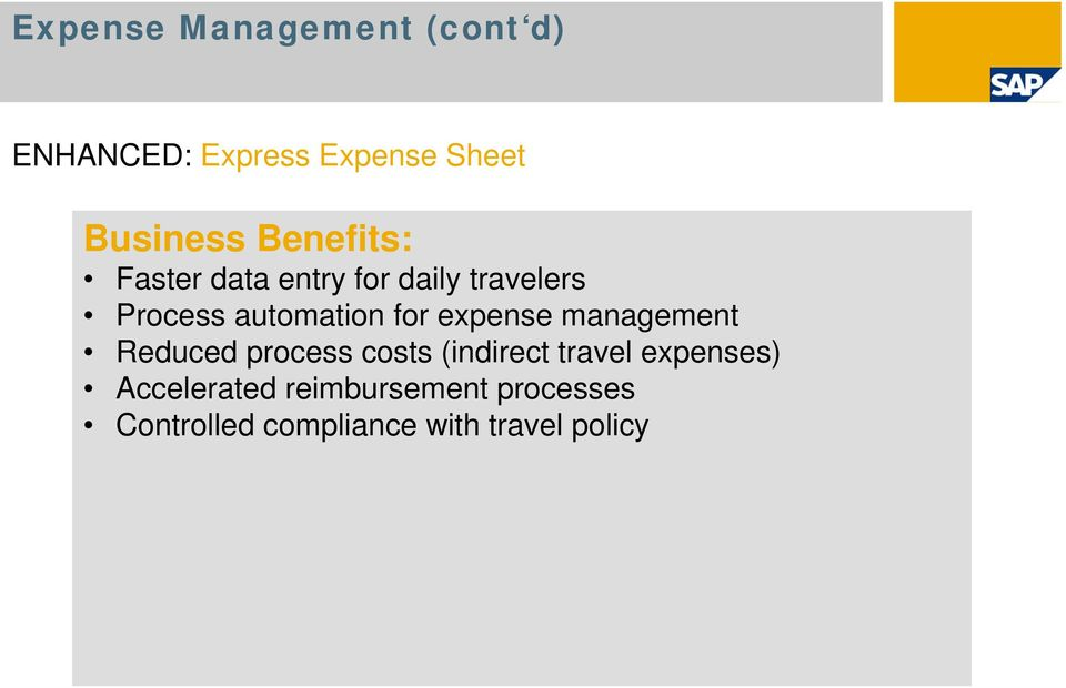 expense management Reduced process costs (indirect travel expenses)