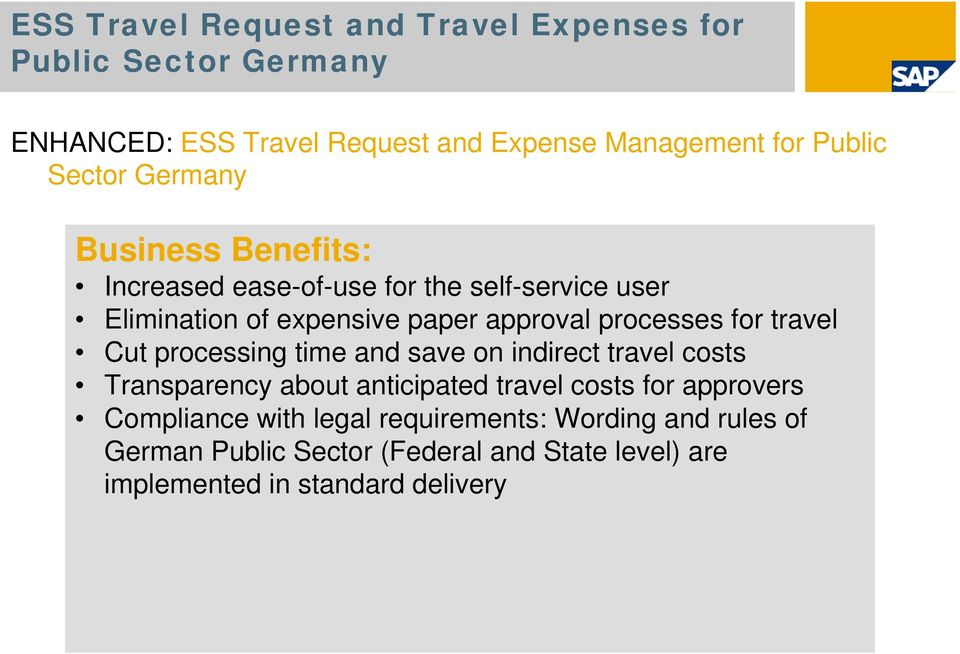 processes for travel Cut processing time and save on indirect travel costs Transparency about anticipated travel costs for