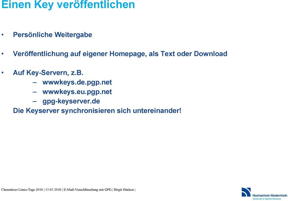 Download Auf Key-Servern, z.b. wwwkeys.de.pgp.net wwwkeys.